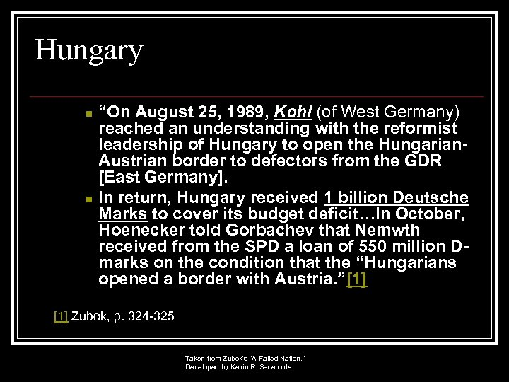 "Hungary n n ""On August 25, 1989, Kohl (of West Germany) reached an understanding"
