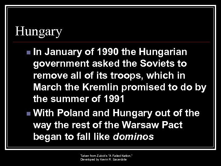 Hungary In January of 1990 the Hungarian government asked the Soviets to remove all