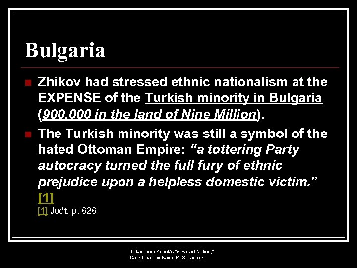 Bulgaria n n Zhikov had stressed ethnic nationalism at the EXPENSE of the Turkish