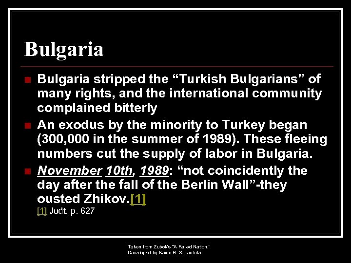 """Bulgaria n n n Bulgaria stripped the """"Turkish Bulgarians"""" of many rights, and the"""