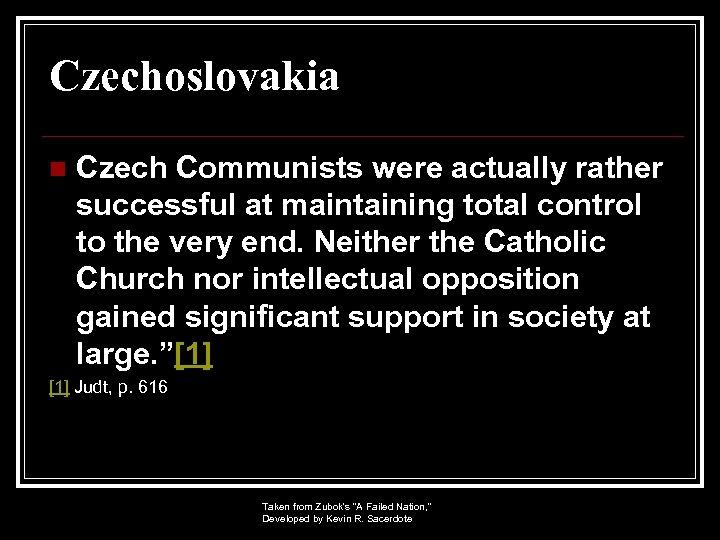 Czechoslovakia n Czech Communists were actually rather successful at maintaining total control to the