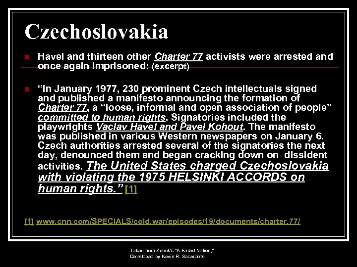 Czechoslovakia n Havel and thirteen other Charter 77 activists were arrested and once again