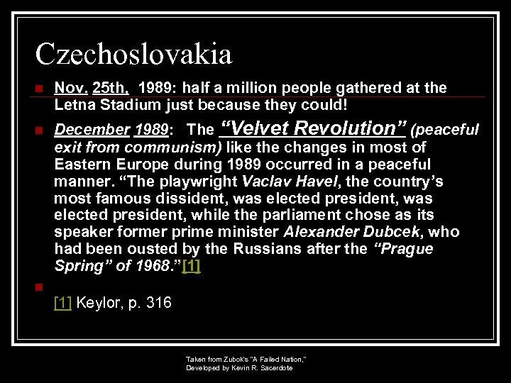 Czechoslovakia n n Nov. 25 th, 1989: half a million people gathered at the