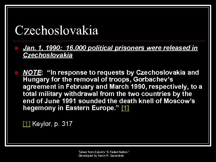 Czechoslovakia n Jan. 1, 1990: 16, 000 political prisoners were released in Czechoslovakia n