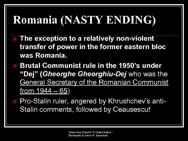 Romania (NASTY ENDING) n n n The exception to a relatively non-violent transfer of