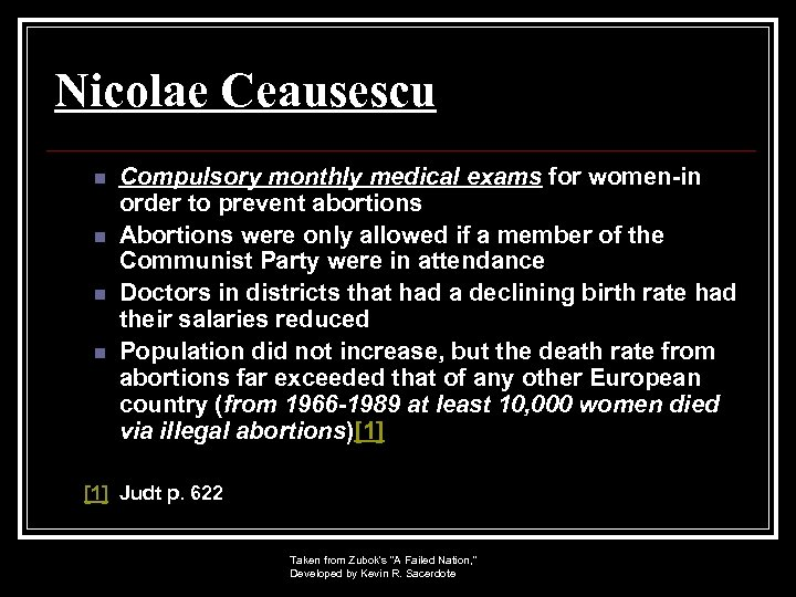 Nicolae Ceausescu n n Compulsory monthly medical exams for women-in order to prevent abortions