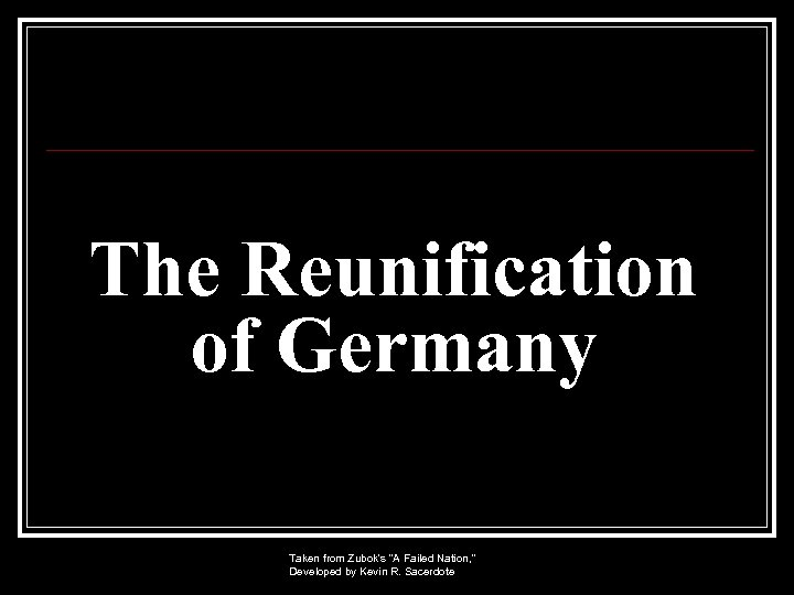 The Reunification of Germany Taken from Zubok's