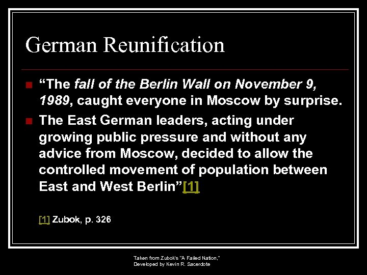 "German Reunification n n ""The fall of the Berlin Wall on November 9, 1989,"