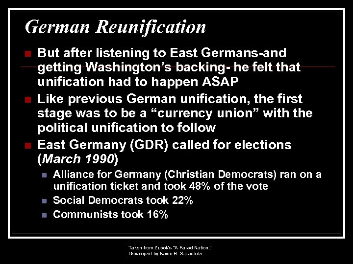 German Reunification n But after listening to East Germans-and getting Washington's backing- he felt