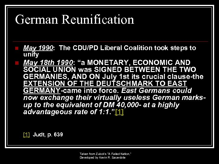 German Reunification n May 1990: The CDU/PD Liberal Coalition took steps to unify n