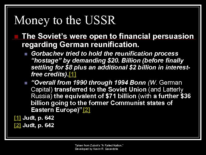 Money to the USSR n The Soviet's were open to financial persuasion regarding German