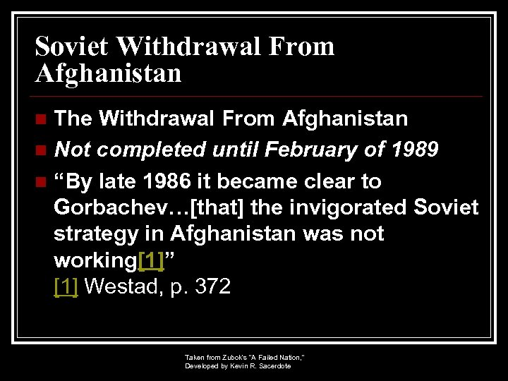 Soviet Withdrawal From Afghanistan The Withdrawal From Afghanistan n Not completed until February of