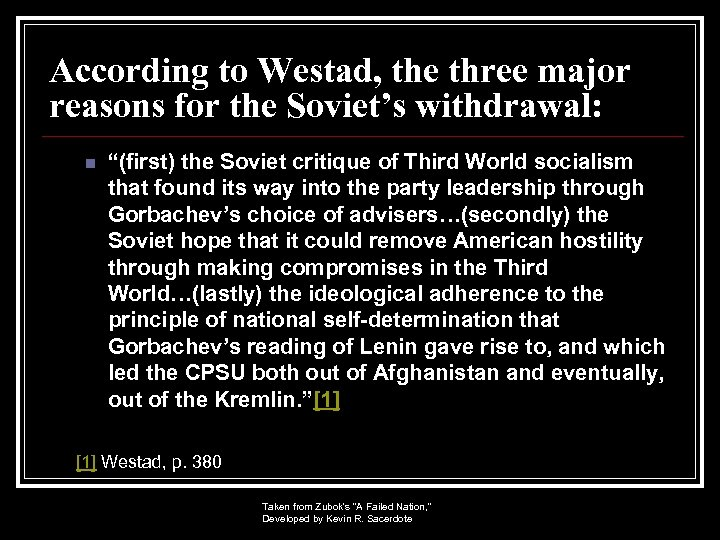 """According to Westad, the three major reasons for the Soviet's withdrawal: n """"(first) the"""