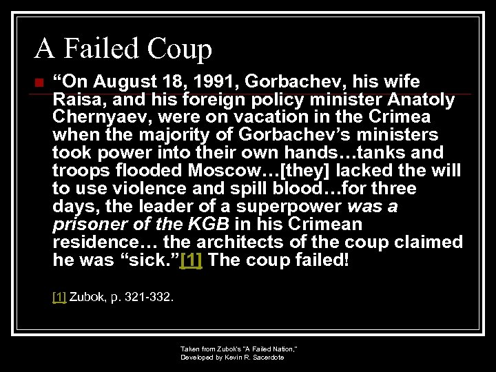 """A Failed Coup n """"On August 18, 1991, Gorbachev, his wife Raisa, and his"""