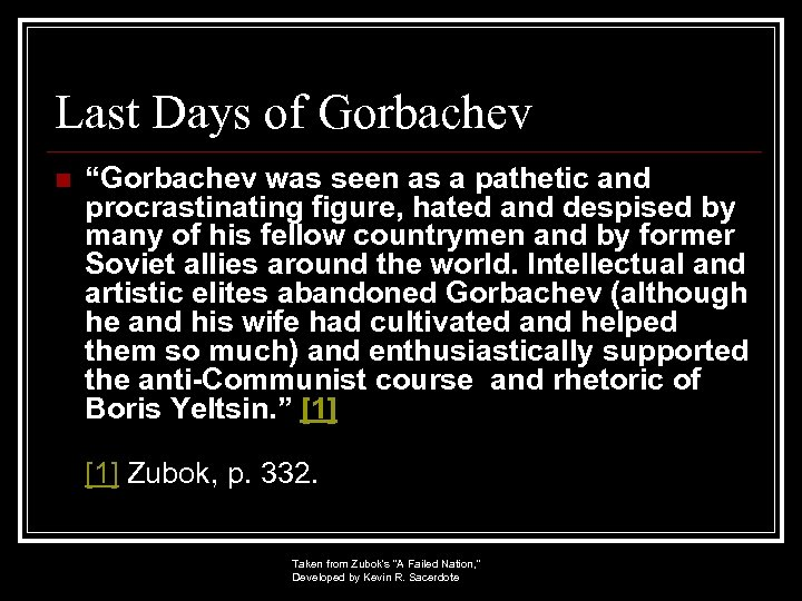 """Last Days of Gorbachev n """"Gorbachev was seen as a pathetic and procrastinating figure,"""