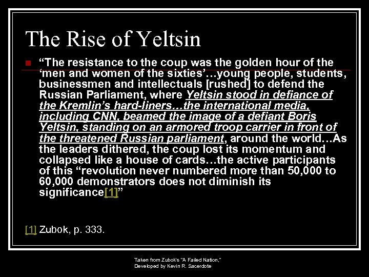 """The Rise of Yeltsin n """"The resistance to the coup was the golden hour"""