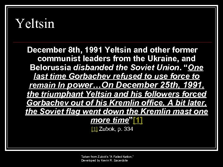 Yeltsin December 8 th, 1991 Yeltsin and other former communist leaders from the Ukraine,