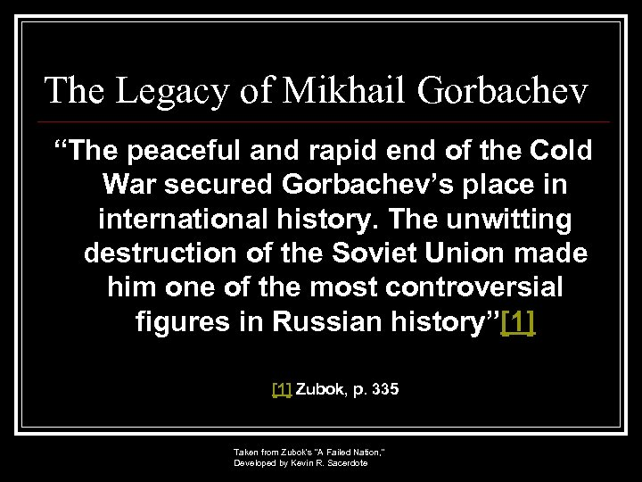 """The Legacy of Mikhail Gorbachev """"The peaceful and rapid end of the Cold War"""