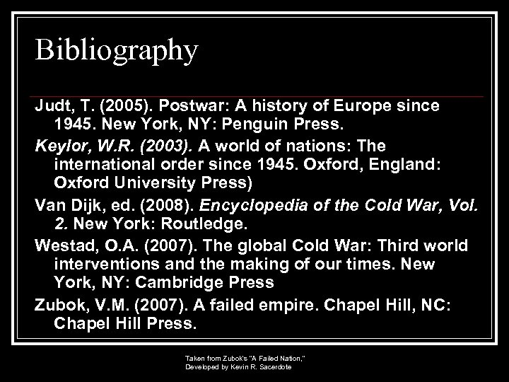 Bibliography Judt, T. (2005). Postwar: A history of Europe since 1945. New York, NY: