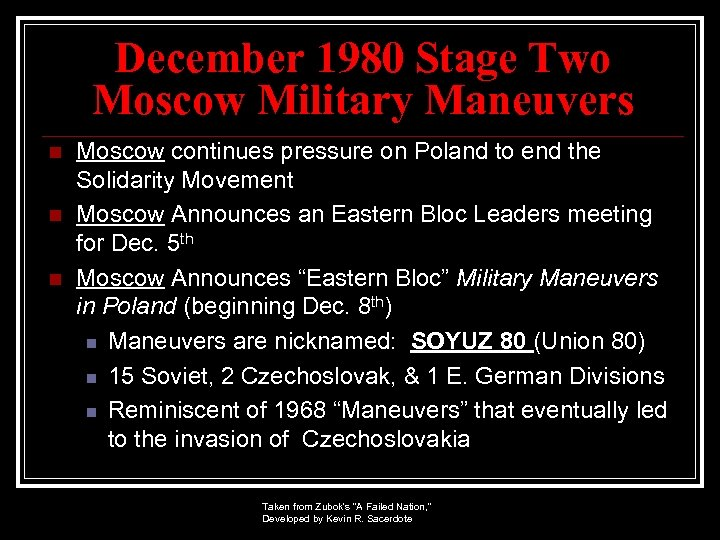 December 1980 Stage Two Moscow Military Maneuvers n n n Moscow continues pressure on