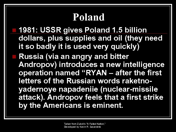 Poland 1981: USSR gives Poland 1. 5 billion dollars, plus supplies and oil (they