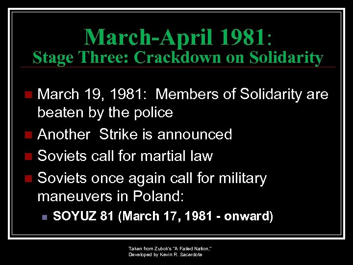 March-April 1981: Stage Three: Crackdown on Solidarity March 19, 1981: Members of Solidarity are