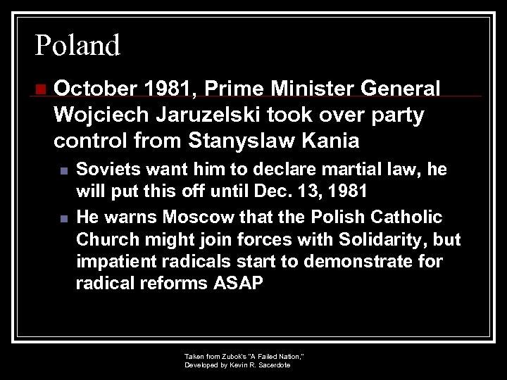 Poland n October 1981, Prime Minister General Wojciech Jaruzelski took over party control from