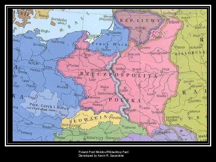 Poland Post Molotov/Ribbentrop Pact Developed by Kevin R. Sacerdote