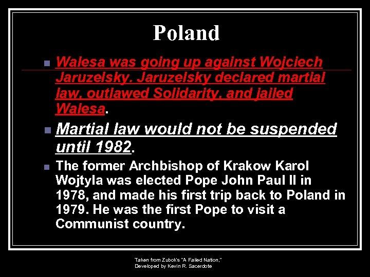 Poland n n n Walesa was going up against Wojciech Jaruzelsky declared martial law,