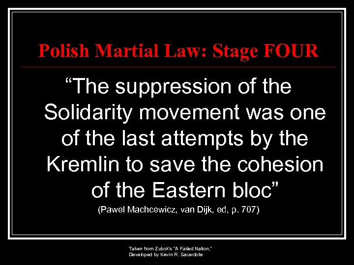 """Polish Martial Law: Stage FOUR """"The suppression of the Solidarity movement was one of"""