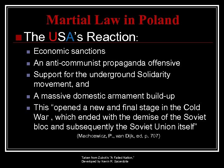 Martial Law in Poland n The n n n USA's Reaction: Economic sanctions An