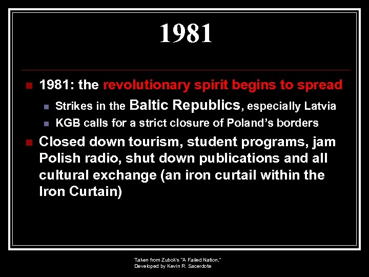 1981 n 1981: the revolutionary spirit begins to spread n Strikes in the Baltic