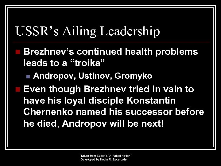 """USSR's Ailing Leadership n Brezhnev's continued health problems leads to a """"troika"""" n n"""