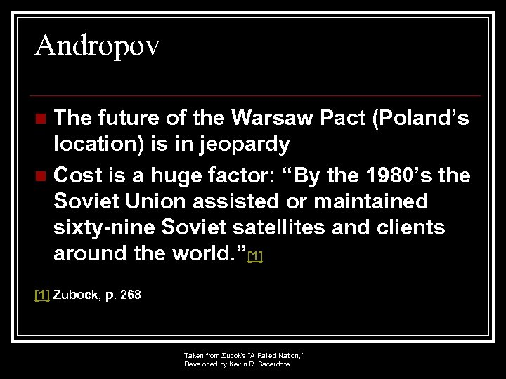 Andropov The future of the Warsaw Pact (Poland's location) is in jeopardy n Cost