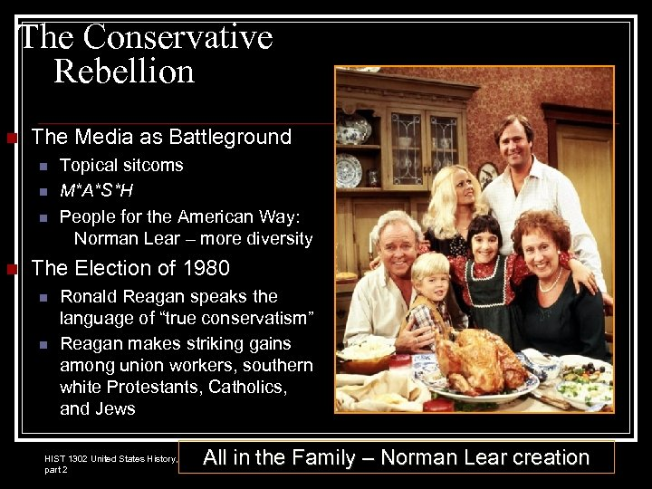 The Conservative Rebellion n The Media as Battleground n n Topical sitcoms M*A*S*H People