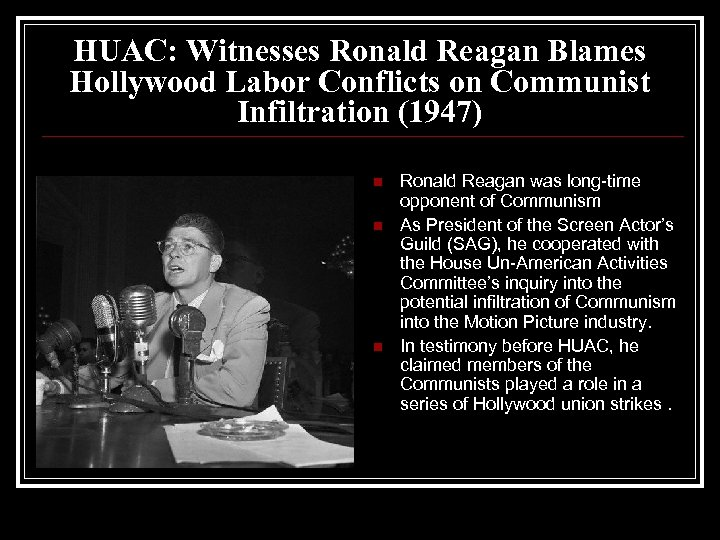 HUAC: Witnesses Ronald Reagan Blames Hollywood Labor Conflicts on Communist Infiltration (1947) n n