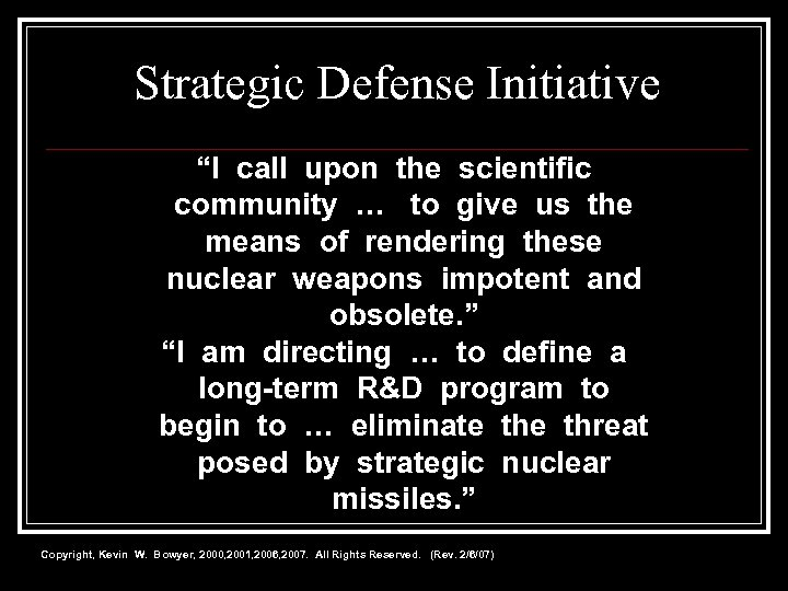 """Strategic Defense Initiative """"I call upon the scientific community … to give us the"""