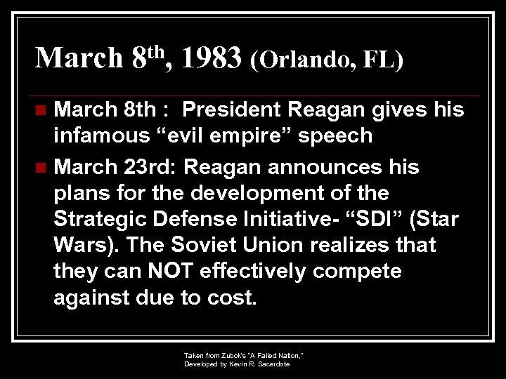 March th, 8 1983 (Orlando, FL) March 8 th : President Reagan gives his