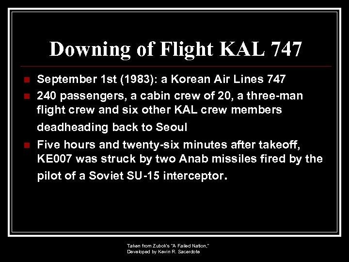 Downing of Flight KAL 747 n n n September 1 st (1983): a Korean