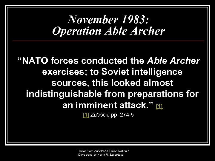 """November 1983: Operation Able Archer """"NATO forces conducted the Able Archer exercises; to Soviet"""