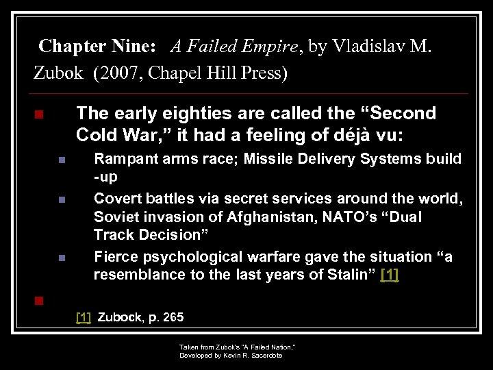 Chapter Nine: A Failed Empire, by Vladislav M. Zubok (2007, Chapel Hill Press) The