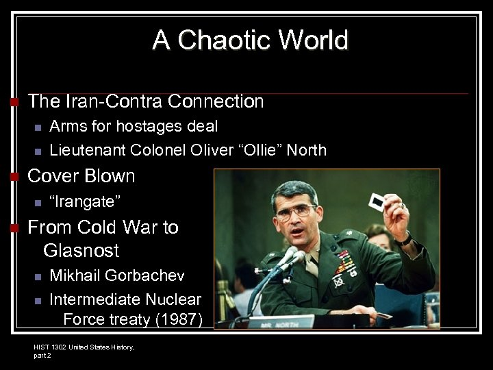 A Chaotic World n The Iran-Contra Connection n Cover Blown n n Arms for