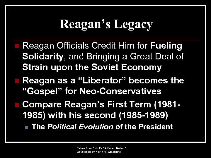 Reagan's Legacy Reagan Officials Credit Him for Fueling Solidarity, and Bringing a Great Deal