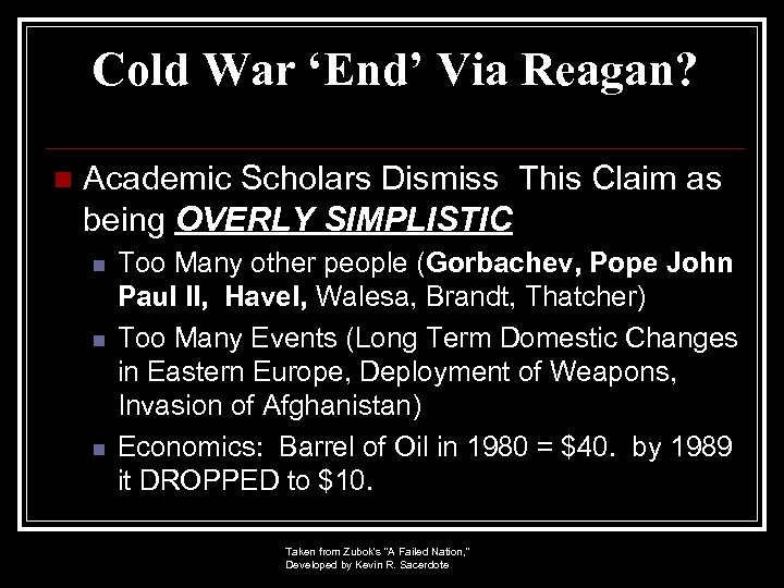 Cold War 'End' Via Reagan? n Academic Scholars Dismiss This Claim as being OVERLY