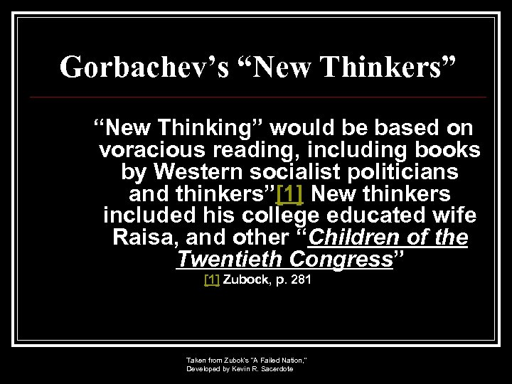 """Gorbachev's """"New Thinkers"""" """"New Thinking"""" would be based on voracious reading, including books by"""