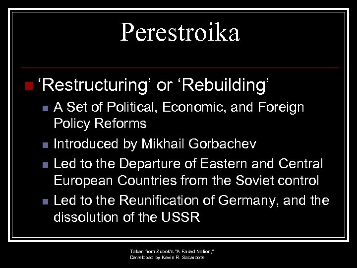 Perestroika n 'Restructuring' n n or 'Rebuilding' A Set of Political, Economic, and Foreign