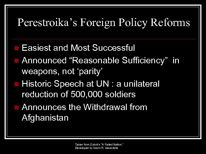 """Perestroika's Foreign Policy Reforms Easiest and Most Successful n Announced """"Reasonable Sufficiency"""" in weapons,"""