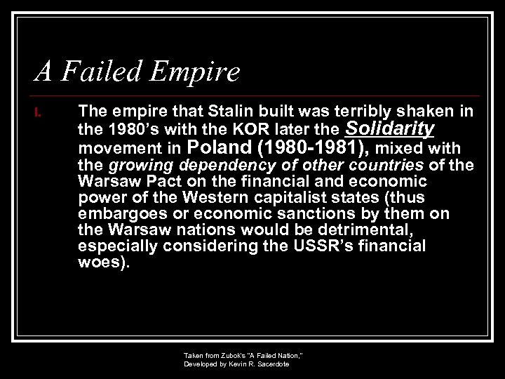 A Failed Empire I. The empire that Stalin built was terribly shaken in the
