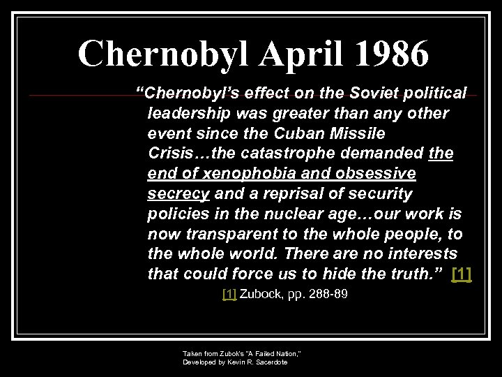 """Chernobyl April 1986 """"Chernobyl's effect on the Soviet political leadership was greater than any"""