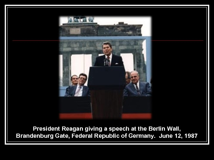 President Reagan giving a speech at the Berlin Wall, Brandenburg Gate, Federal Republic of